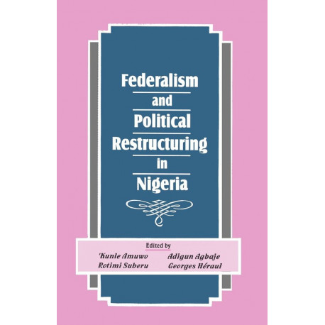 Federalism and Political Restructuring in Nigeria