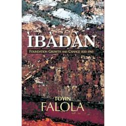 Ibadan: Foundation Growth and Change 1830-1960