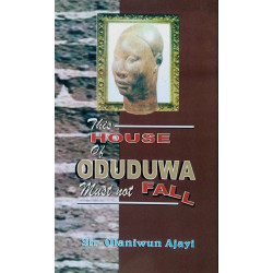 This House of Oduduwa Must Not Fall