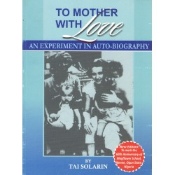To Mother With Love: An Experiment at Autobiography